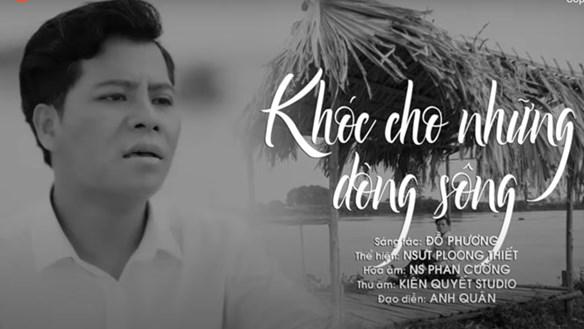 Ra mắt MV kêu gọi bảo vệ những dòng sông