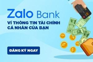 Chuyên gia khuyến cáo thận trọng khi vay tiêu dùng qua Zalo Bank