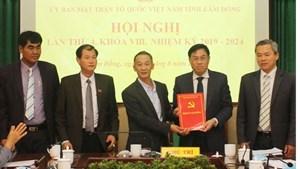 Lâm Đồng: Giám đốc Sở Công Thương giữ chức Chủ tịch Mặt trận tỉnh