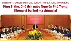 Tổng Bí thư: Không vì Đại hội mà 'chùng' việc phòng, chống tham nhũng