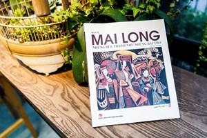 Họa sĩ Mai Long: Vẽ là niềm đam mê bất tận