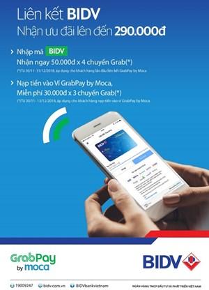 Khách hàng BIDV nhận thêm ưu đãi lên đến 290.000đ khi liên kết Grabpay by Moca