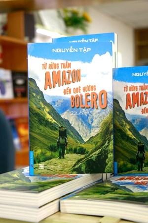 Ra mắt cuốn du ký 'Từ rừng thẳm Amazon đến quê hương Bolero'