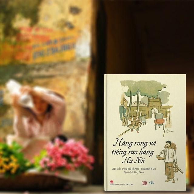 """Cuốn sách""""Hàng rong và tiếng rao hàng Hà Nội""""giới thiệu một album sống động với những bức kí họa, hình vẽ, tranh màu nước của 15 sinh viên trường Cao đẳng Mỹ thuật Đông Dương."""