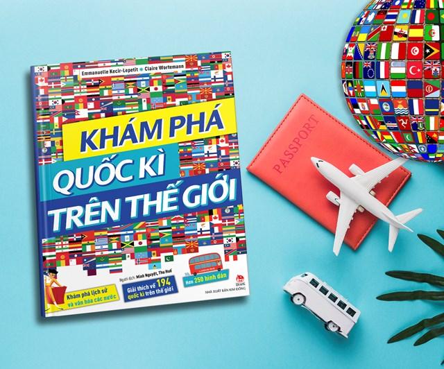 """Cuốn sách """"Khám phá quốc kì trên thế giới"""" ra mắt bạn đọc Việt Nam."""
