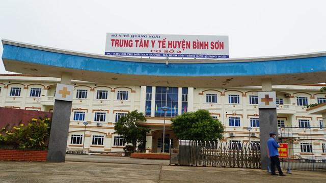 Trung tâm Y tế huyện Bình Sơn tỉnh Quảng Ngãi nơi điều trị các BN Covid -19.